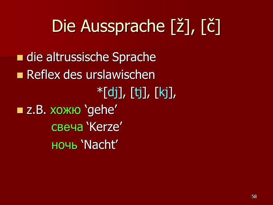 Die Aussprache [ž], [č] die altrussische Sprache